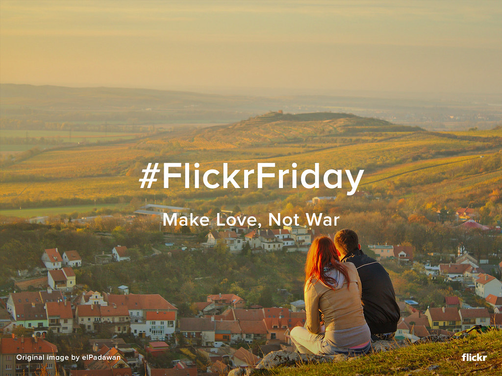 Flickr Friday -- Make Love, Not War