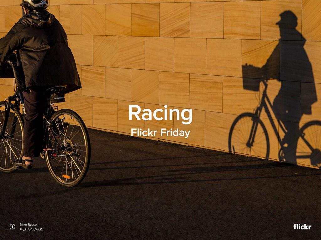 141. FlickrFriday: Racing