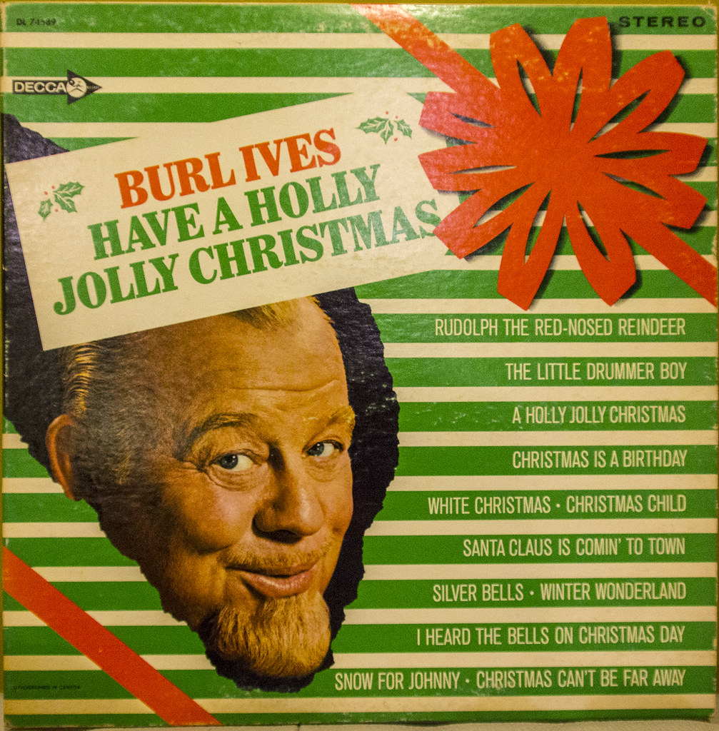 A Holly Jolly Christmas.Burl Ives Have A Holly Jolly Christmas Another In This Y