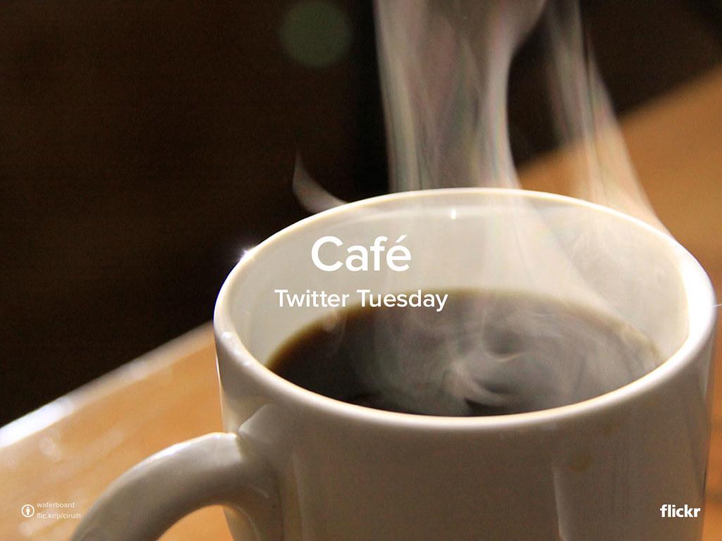 Twitter Tuesday : Café