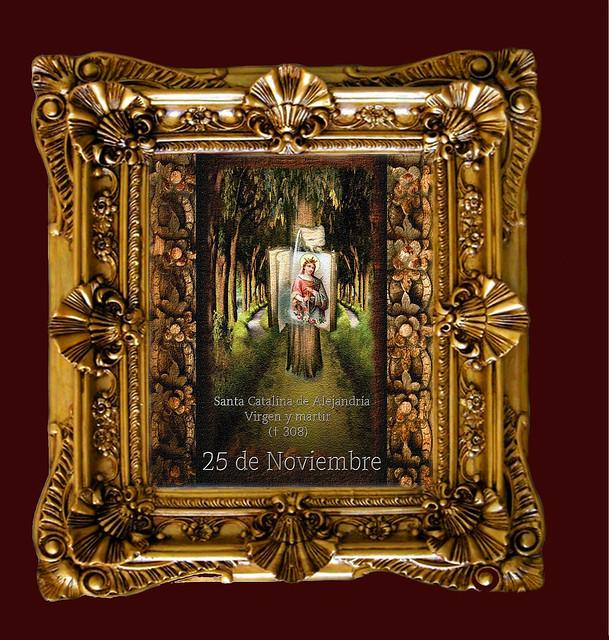 Santa Catalina de Alejandría.(†Dedicado  al P.Cotallo)