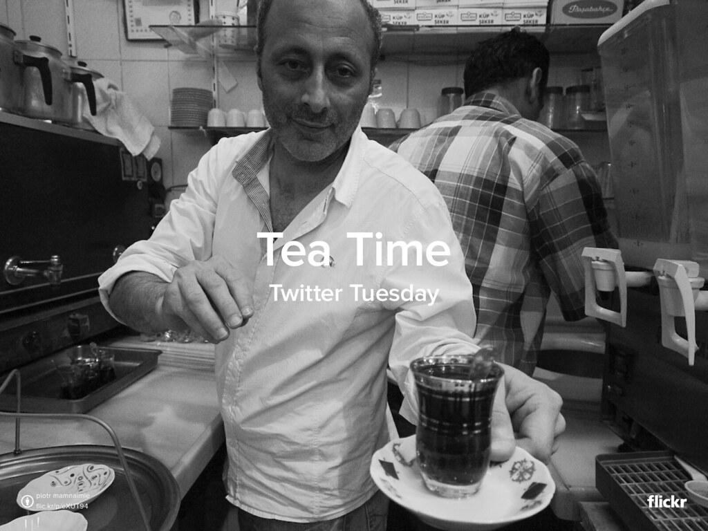 TwitterTuesday: Tea Time