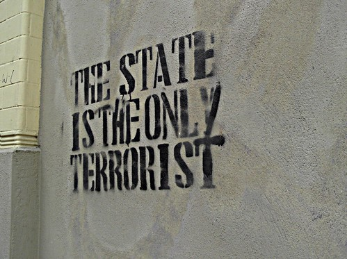 """the state is the only terrorist"" 