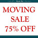 MOVING SALE 75 OFF
