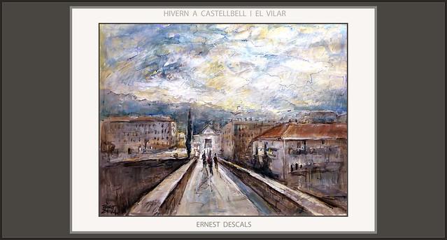 CASTELLBELL I EL VILAR-PINTURA-PONT VELL-PAISATGES-PAISAJES-INVIERNO-PINTURES-BARCELONA-CATALUNYA-ART-ARTISTA-PINTOR-ERNEST DESCALS