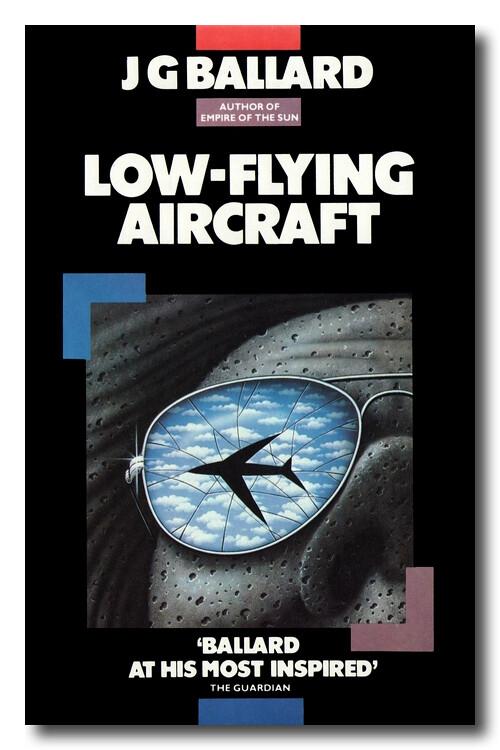 'Low-Flying Aircraft' by J G Ballard