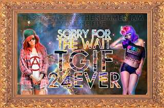 The Fine Art of the Summer Jam Volume Five: Sorry For the Wait: TGIF 24EVER | by trontnort