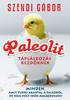 2011. október 10. 12:13 - Szendi Gábor: Paleolit táplálkozás kezdőknek
