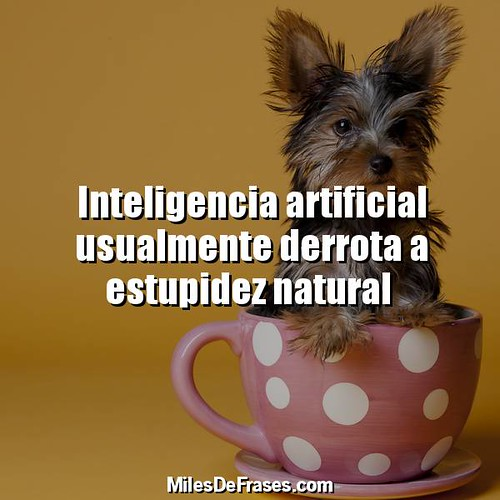 Inteligencia artificial usualmente derrota a estupidez natural | by Miles de Frases