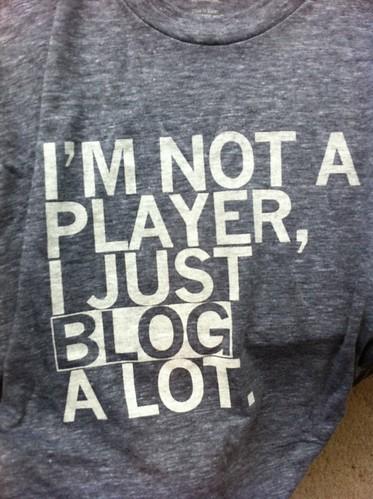 I'm not a player, I just blog a lot | by jmoneyyyyyyy