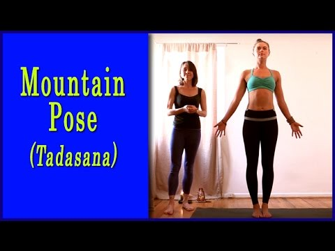 mountain pose  tadasana yoga pose instruction  mountain