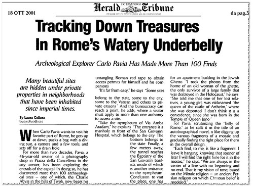 ROMA ARCHEOLOGICA & RESTAURO ARCHITETTURA. Archaeologist Prof. Carlo Pavia, Tracking Down Treasures in Rome's Watery Underbelly. The Herald Tribune (18/10/2001): 3 [in PDF]. (15/08/2011)
