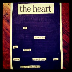 The heart...can be exhausting