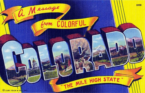 """A Message from colorful Colorado """"The Mile High State"""" 