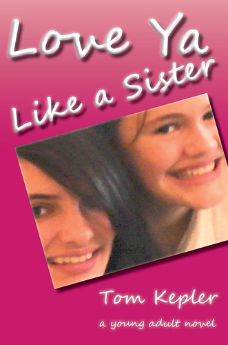 Love Ya Like a Sister, a realistic young adult novel | by Glimmer (tkepler)