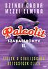 2011. október 19. 15:42 - Szendi Gábor: Paleolit szakácskönyv 2.
