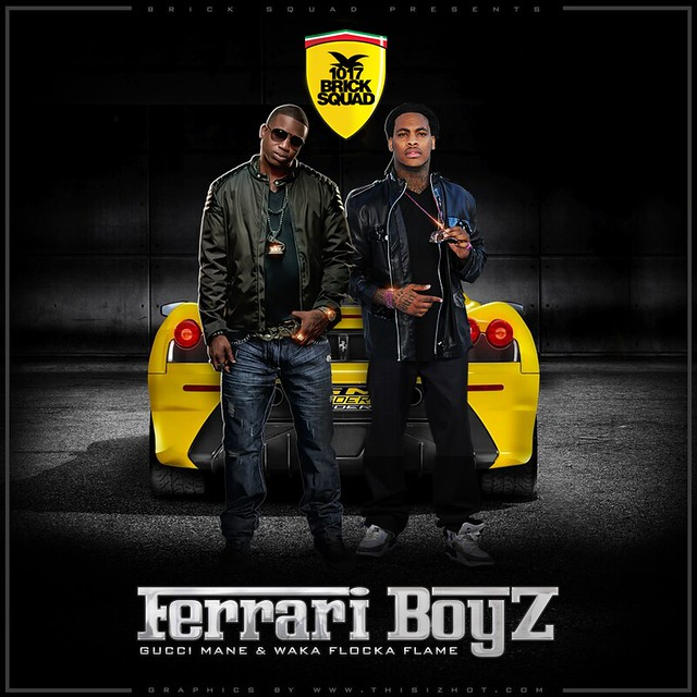 Ferrari Boyz Gucci Mane Waka Flocka Flame Thisizhot Flickr