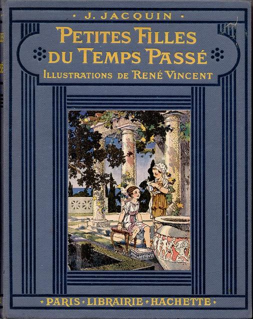 Hachette - Petites Filles du Temps Passé - J. Jacquin ~ René Vincent ~