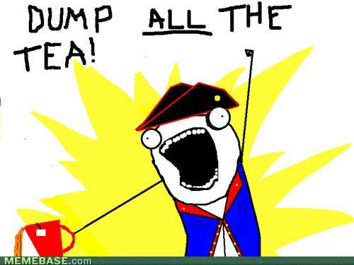Boston Tea Party!!   This is a formulaic meme used to make ...