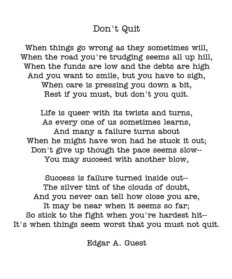 Dont Quit By Edgar A Guest My Favorite Poem I Have To S