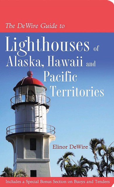 the dewire guide to lighthouses of alaska