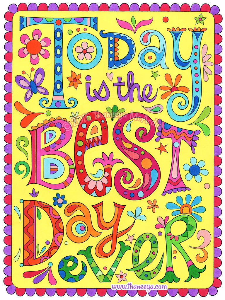 Today Is The Best Day Ever From Good Vibes Coloring Book B Flickr