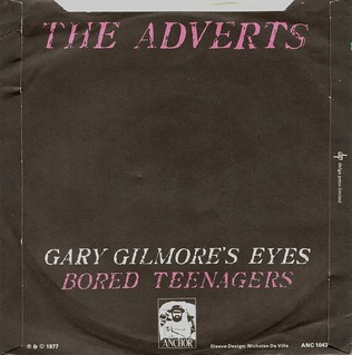 The Adverts Gary Gilmore S Eyes Bored Teenagers 1977 Flickr