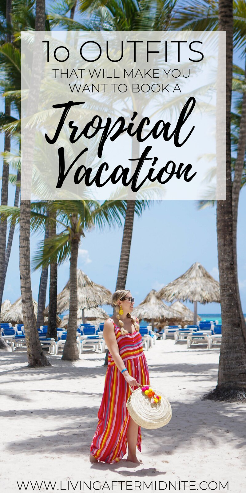 Ten Outfits That Will Make You Want to Book a Tropical Vacation | Summer Vacation Outfits | What to Wear on Vacation | What to Pack for Punta Cana