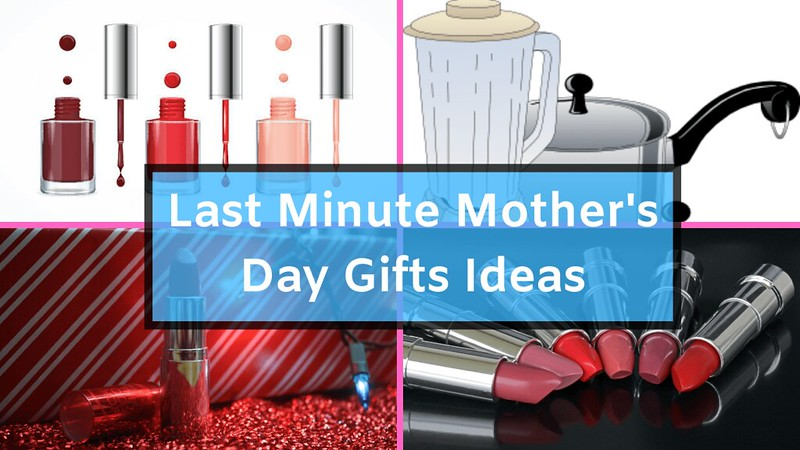last minute mothers day gifts 2021