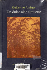 Guillermo Arriaga, Un dulce olor a muerte