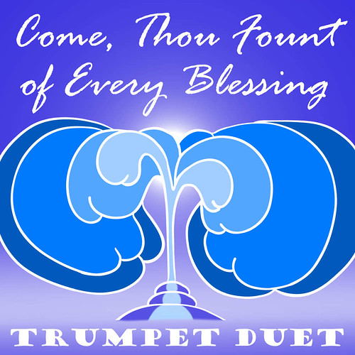 Come, Thou Fount of Every Blessing - Trumpet Duet