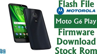 Flash File] Motorola Moto G6 Play XT1922-2 Firmware Downl