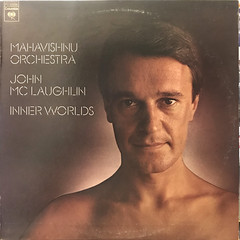 MAHAVISHNU ORCHESTRA JOHN MCLAUGHLIN:INNER WORLDS(JACKET A)