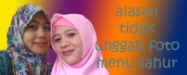 Humor Upload Foto Buka Puasa dan Jarang pamer menu Sahur