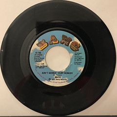 BRICK:AIN'T GONNA' HURT NOBODY(RECORD SIDE-A)