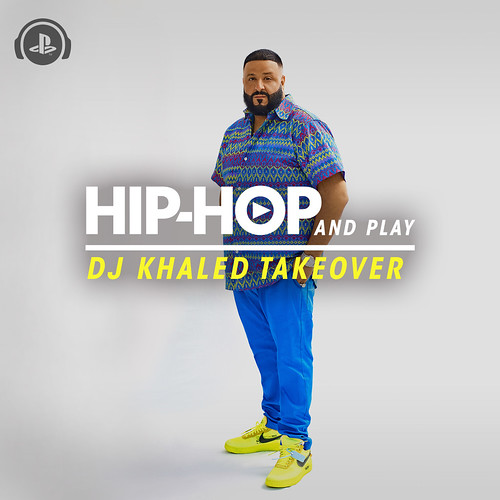 DJ Khaled – Hip-Hop and Play Takeover