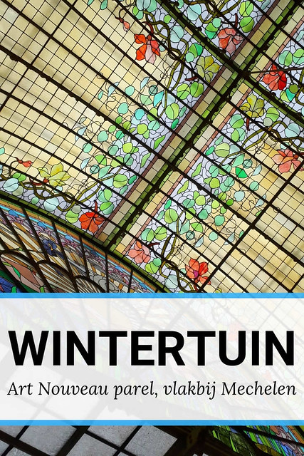 Wintertuin Ursulinen: parel van Art Nouveau, vlakbij Mechelen | Mooistestedentrips.nl