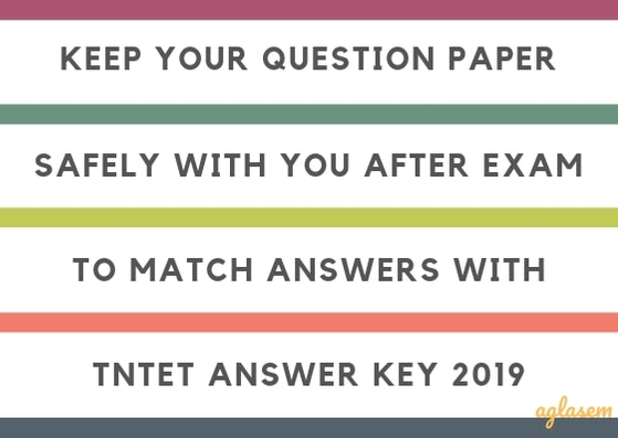 Keep question paper after exam to match with TNTET Answer Key 2019