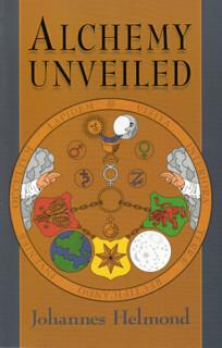 Alchemy Unveiled - Johannes Helmond