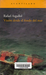 Rafael Argullol, Visión desde el fondo del mar