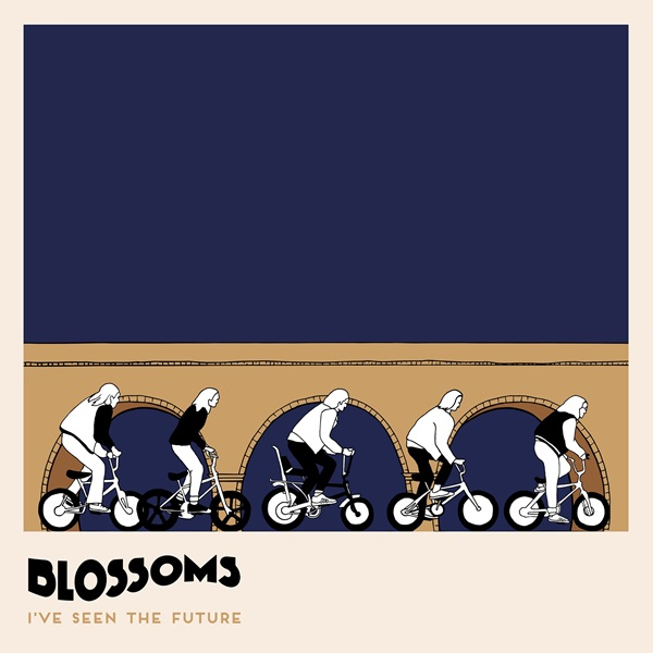 Blossoms - I've Seen The Future