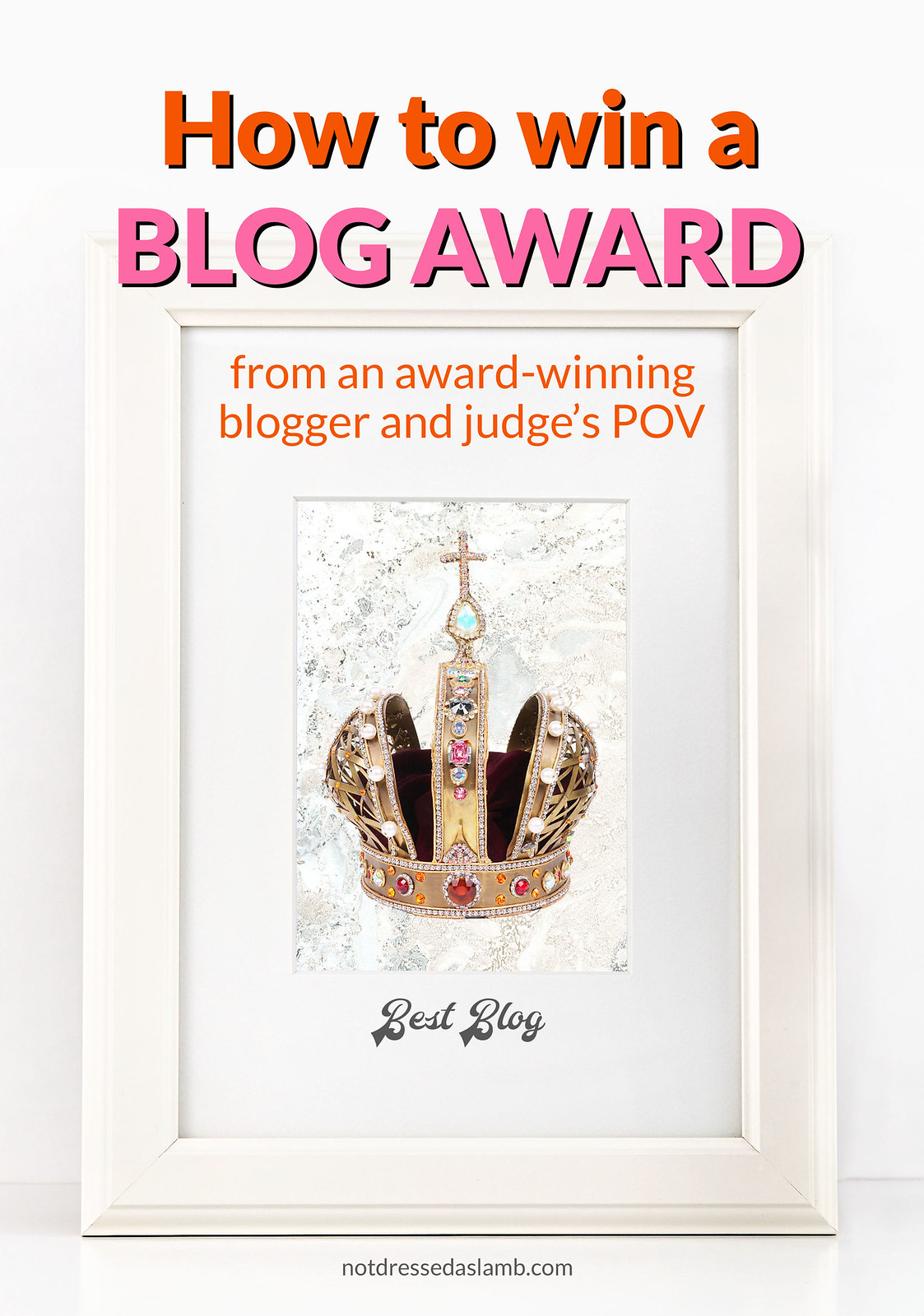 How to Win a Blog Award From a Judge and Award-Winning Blogger's POV | Not Dressed As Lamb