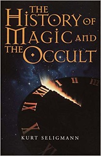 The History of Magic and the Occult - Kurt Seligmann