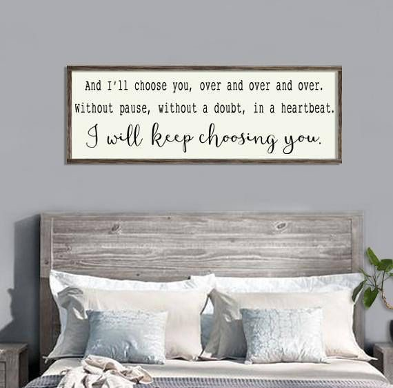 Bedroom Wall Decor I Ll Keep Choosing You Farmhouse Be Flickr