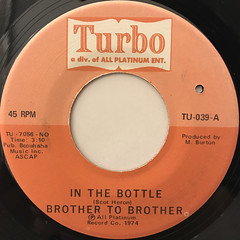 BROTHER TO BROTHER:IN THE BOTTLE(LABEL SIDE-A)