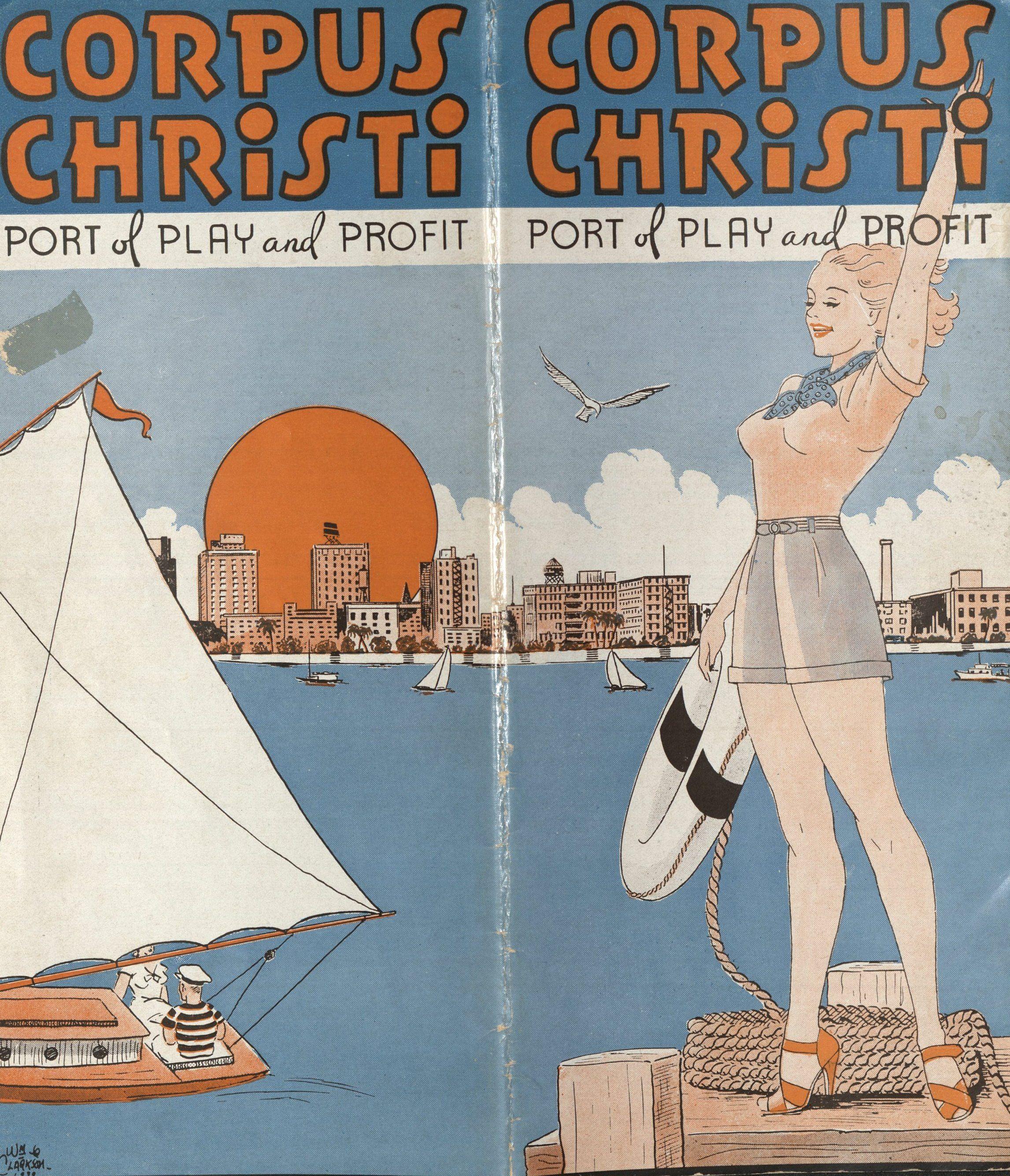 Corpus Christi: Port of Play and Profit. Corpus Christi, TX: Corpus Christi Chamber of Commerce, [1939]. Print.