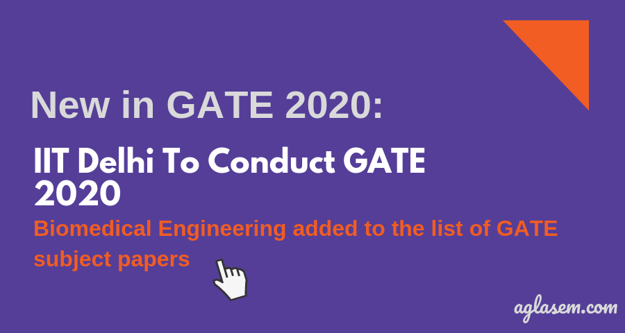 IIT D Confirmed As The GATE 2020 Conducting Body; Biomedical Engineering Added To The List Of Subject Papers