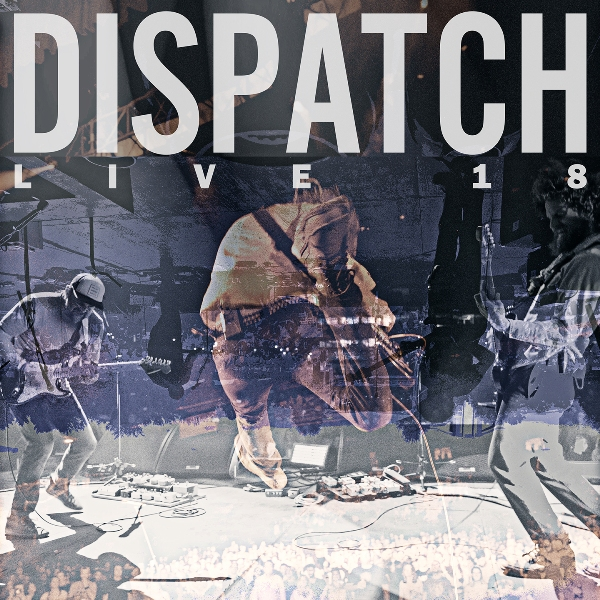 Dispatch - Live 18