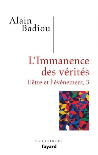 巴迪歐新作《內在的真理》(L'Immanences des vérités)。