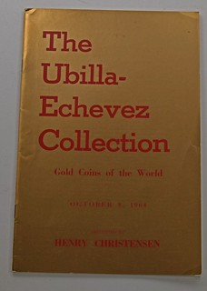 THE UBILLA-ECHEVEZ COLLECTION - GOLD COINS OF THE WORLD